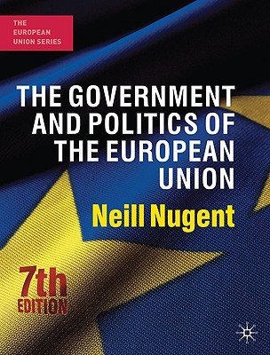 The Government and Politics of the European Union - Nugent, Neill