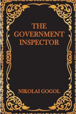 The Government Inspector - Gogol, Nikolai