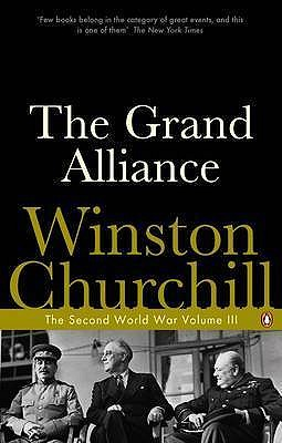 The Grand Alliance: Volume III - Churchill, Winston S., Sir