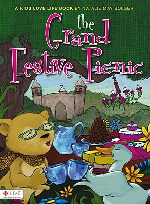 The Grand Festive Picnic: A Kids Love Life Book - Bolger, Natalie May