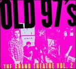 The Grand Theatre, Vol. 2 - Old 97's