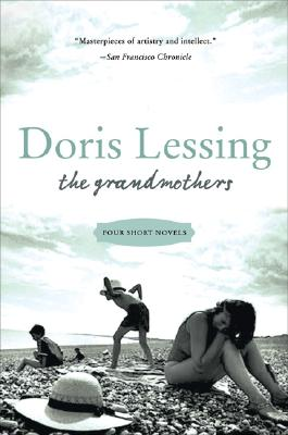The Grandmothers: Four Short Novels - Lessing, Doris May
