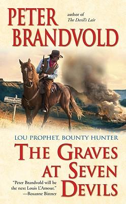 The Graves at Seven Devils - Brandvold, Peter