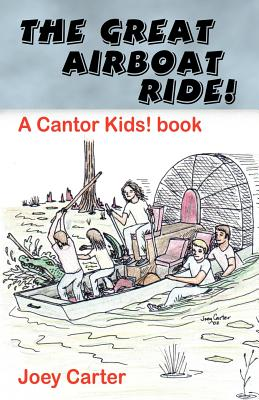 The Great Airboat Ride! - A Cantor Kids! Book - Carter, Joey