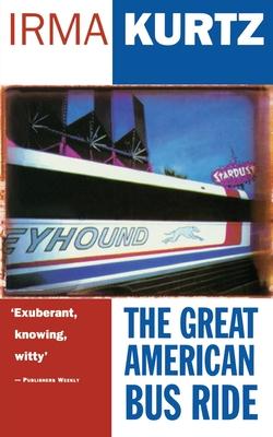 The Great American Bus Ride - Kurtz, Irma