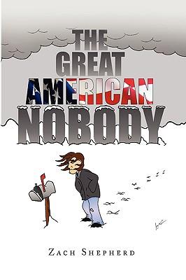 The Great American Nobody - Shepherd, Zach