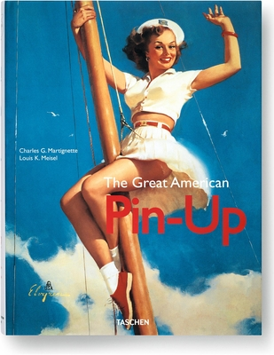 The Great American Pin-Up - Martignette, Charles, and Meisel, Louis K