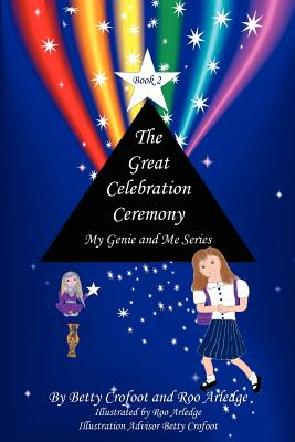 The Great Celebration Ceremony - My Genie and Me Series Book 2 - Crofoot, Betty