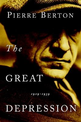 The Great Depression: 1929-1939 - Berton, Pierre