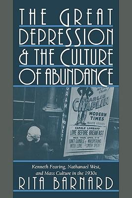 The Great Depression and the Culture of Abundance - Barnard, Rita
