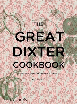 The Great Dixter Cookbook: Recipes from an English Garden - Bertelsen, Aaron
