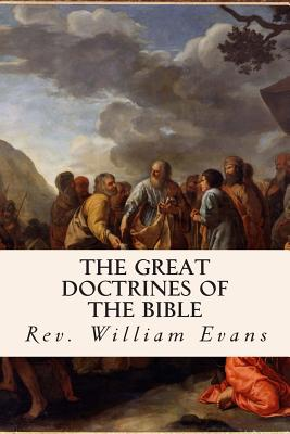The Great Doctrines of the Bible - Evans, Rev William