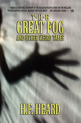 The Great Fog and Other Weird Tales - Heard, H F