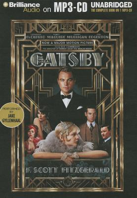 The Great Gatsby - Fitzgerald, F Scott, and Gyllenhaal, Jake (Read by)