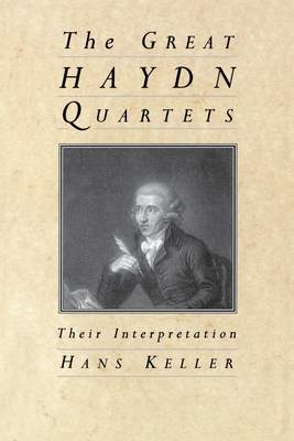 The Great Haydn Quartets: Their Interpretation - Keller, Hans