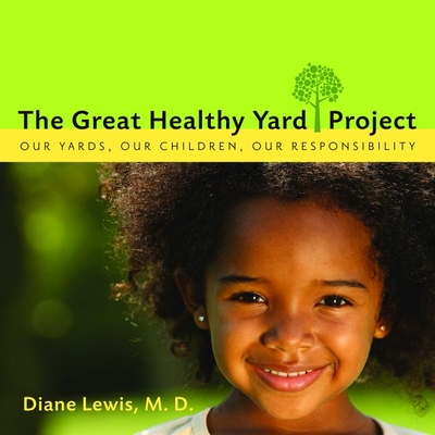 The Great Healthy Yard Project - Lewis, Diane