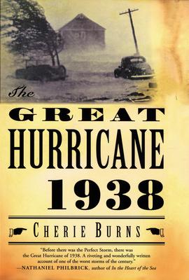 The Great Hurricane: 1938 - Burns, Cherie