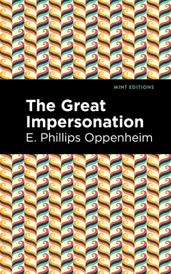 The Great Impersonation - Oppenheim, E Phillips, and Editions, Mint (Contributions by)