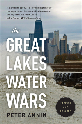 The Great Lakes Water Wars - Annin, Peter