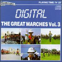 The Great Marches Vol. 3 - 14th-20th King's Hussars Regimental Band; Band of H.M. Royal Marines; Band of the Corps of Royal Engineers;...