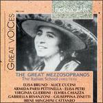 The Great Mezzosopranos (The Italian School)