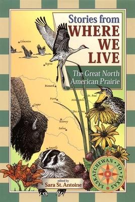 The Great North American Prairie - St Antoine, Sara (Editor)