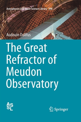 The Great Refractor of Meudon Observatory - Dollfus, Audouin