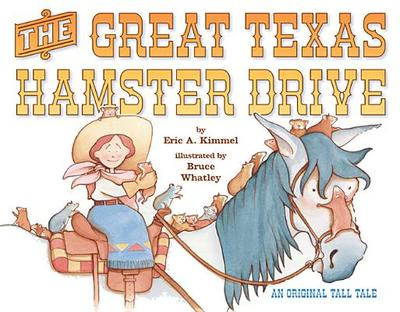 The Great Texas Hamster Drive - Kimmel, Eric A
