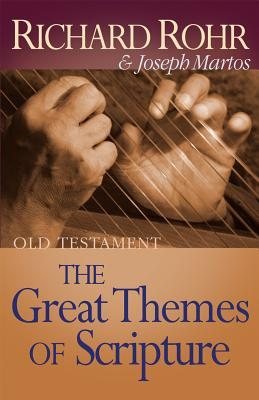 The Great Themes of Scripture Old Testament - Rohr, Richard, Father, Ofm