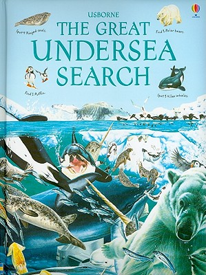 The Great Undersea Search - Needham, Kate, and Griffin, Andy (Designer), and Rostron, Margaret, Dr. (Consultant editor), and Rostron, John, Dr...