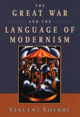 The Great War and the Language of Modernism - Sherry, Vincent