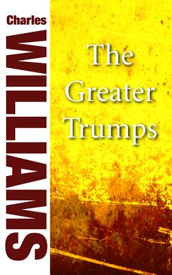 The Greater Trumps - Williams, Charles, PhD
