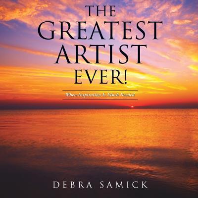 The Greatest Artist Ever! - Samick, Debra
