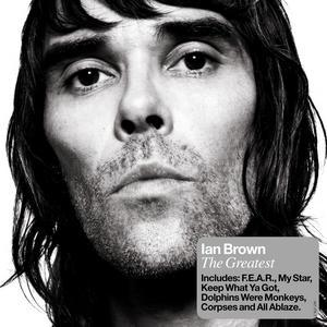The Greatest [Bonus Tracks] - Ian Brown