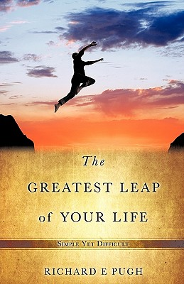 The Greatest Leap of Your Life - Pugh, Richard E