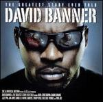 The Greatest Story Ever Told - David Banner