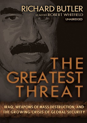 The Greatest Threat - Butler, Richard, and Whitfield, Robert (Read by)