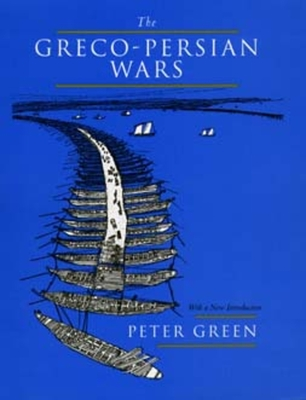 The Greco-Persian Wars - Green, Peter