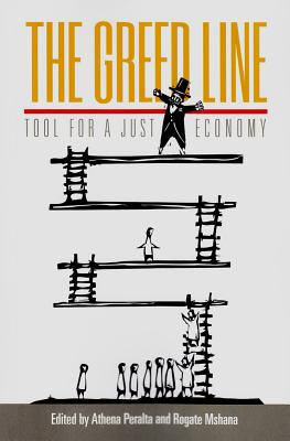 The Greed Line: Tool for a Just Economy - Peralta, Athena (Editor), and Mshana, Rogate R. (Editor)