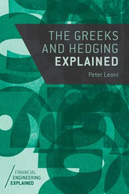 The Greeks and Hedging Explained - Leoni, Peter