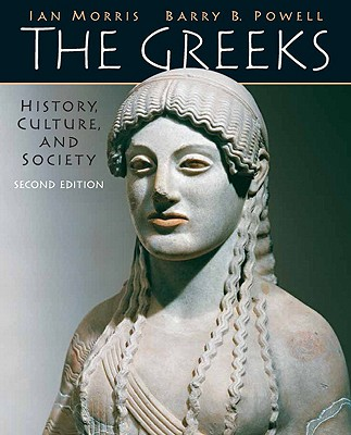 The Greeks: History, Culture, and Society - Morris, Ian, and Powell, Barry B