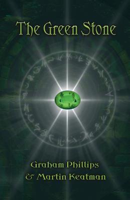 The Green Stone - Phillips, Graham, and Keatman, Martin
