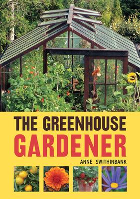 The Greenhouse Gardener - Swithinbank, Anne
