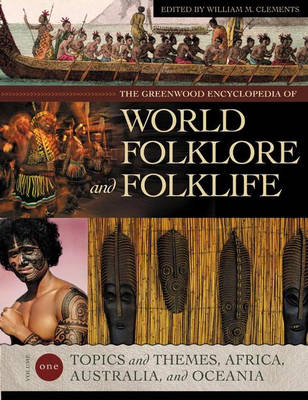 The Greenwood Encyclopedia of World Folklore and Folklife - Clements, William M