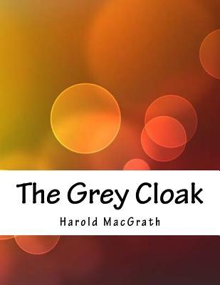 The Grey Cloak - Macgrath, Harold