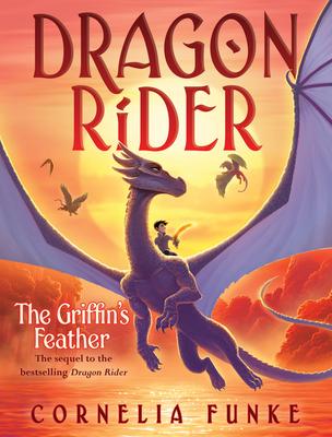 The Griffin's Feather (Dragon Rider #2), Volume 2 - Funke, Cornelia