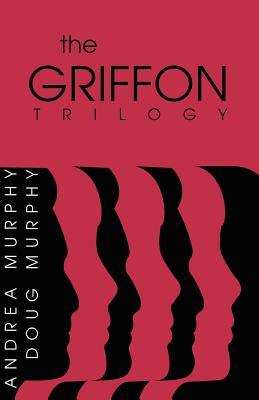 The Griffon Trilogy: Part I - Murphy, Douglas, MD