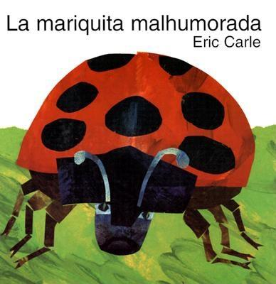 The Grouchy Ladybug (Spanish Edition): La Mariquita Malhumorada - Carle, Eric (Illustrator), and L'Hoeste, Simon S (Translated by), and Spanish Institute (Translated by)