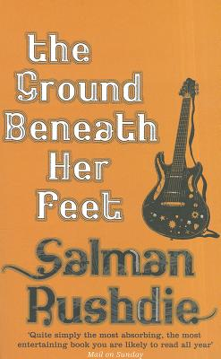 The Ground Beneath Her Feet - Rushdie, Salman