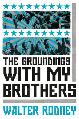The Groundings with My Brothers - Rodney, Walter, Professor
